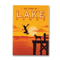 Lake Tahoe Go Jump In A Lake Metal Magnet