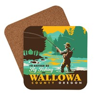 I'd Rather Be Fly Fishing in Wallowa County Coaster